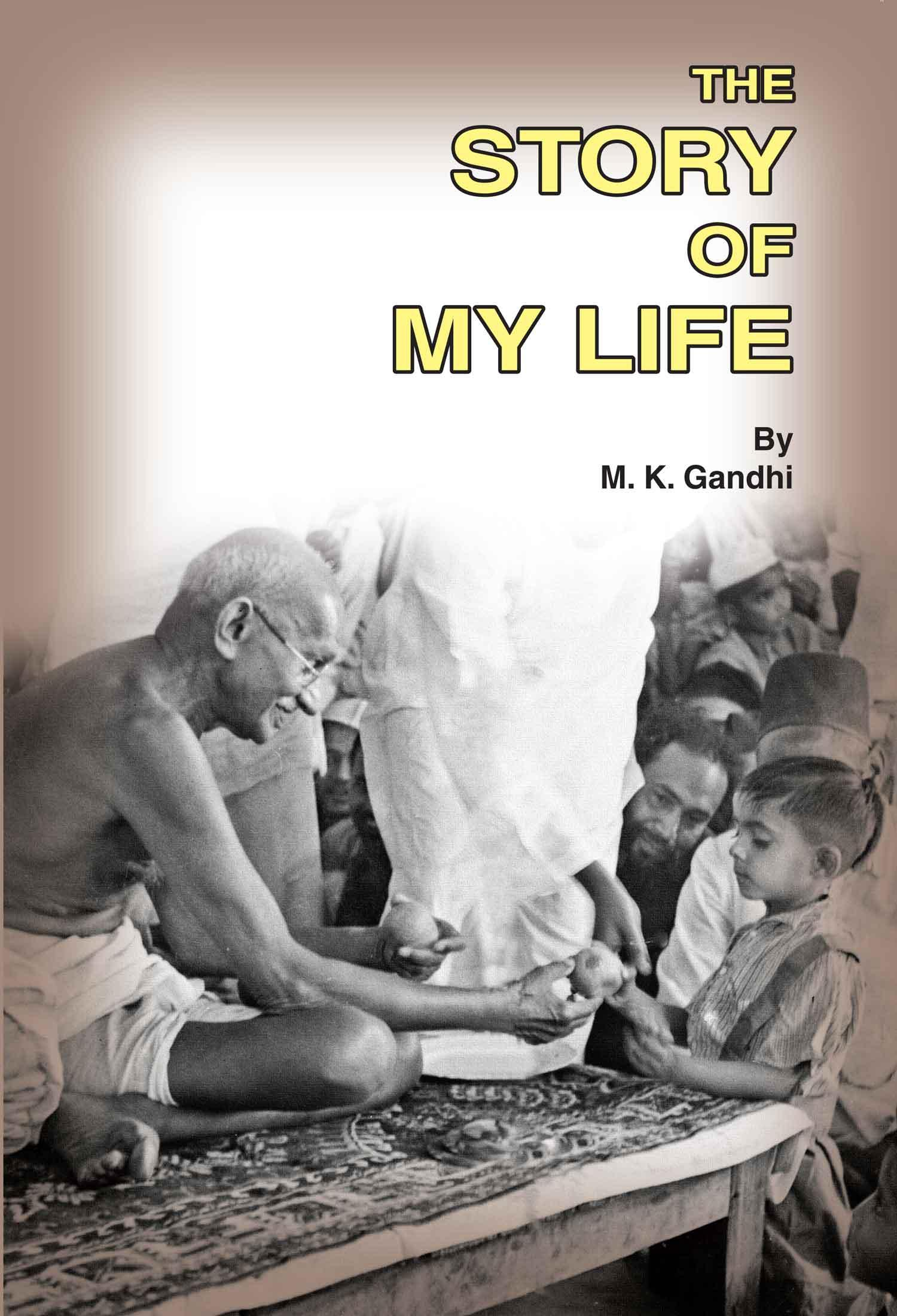 The Story of My Life : Download Complete Ebook for Gandhi Peace Exam
