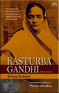 Kasturba Gandhi A Bio Fiction