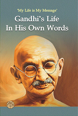Gandhi's Life In His Own Words : Download Complete Ebook for Gandhi Peace Exam