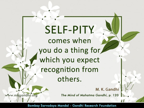 Mahatma Gandhi Quotes on Self-Pity