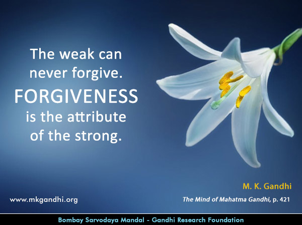 Mahatma Gandhi Quotes on Forgiveness